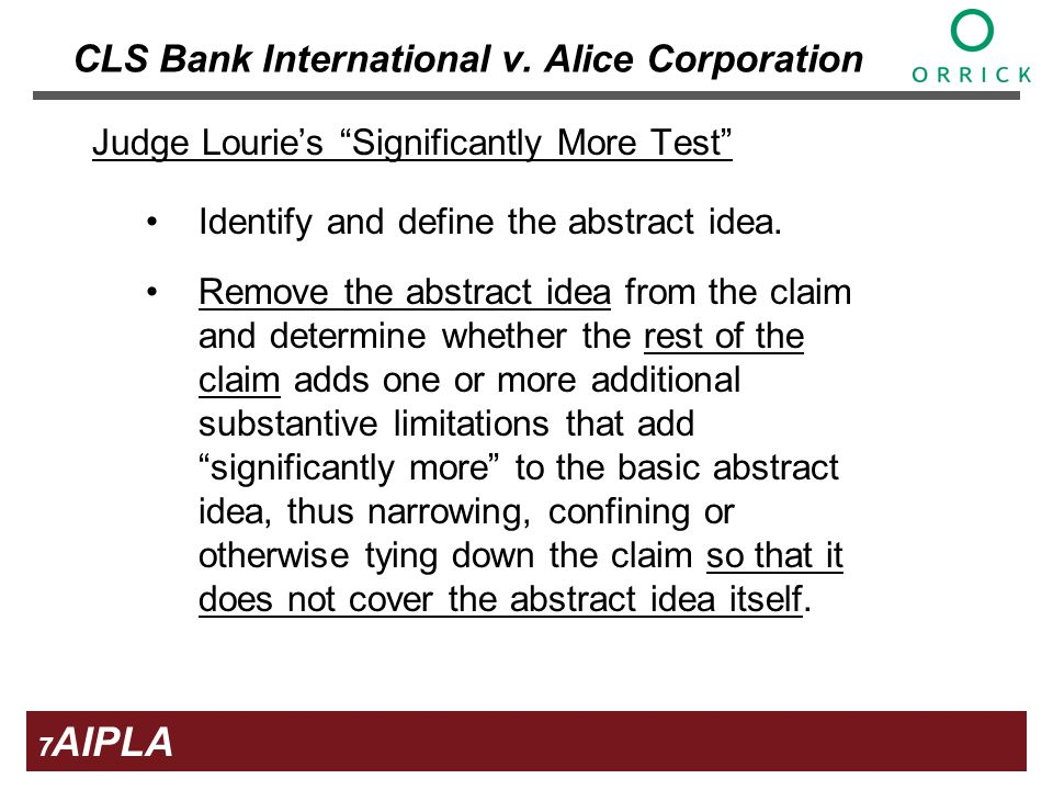8 8 8 AIPLA Firm Logo Judge Louries Significantly More Test (contd) Human contributions that are merely tangential, routine, well understood or conventional cannot confer patentability.