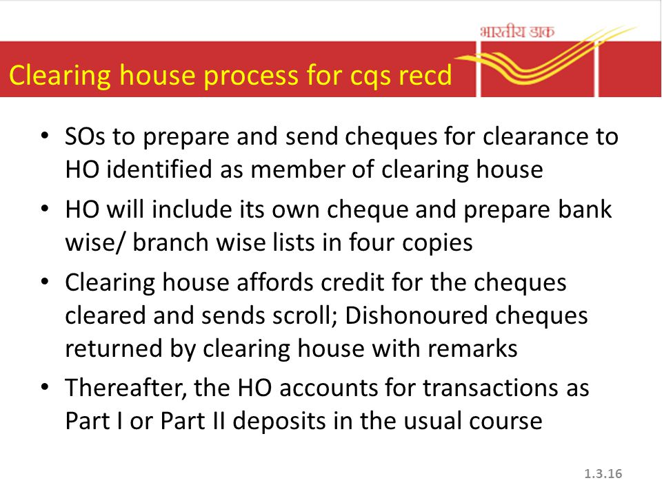 Clearing house process for cqs recd SOs to prepare and send cheques for clearance to HO identified as member of clearing house HO will include its own