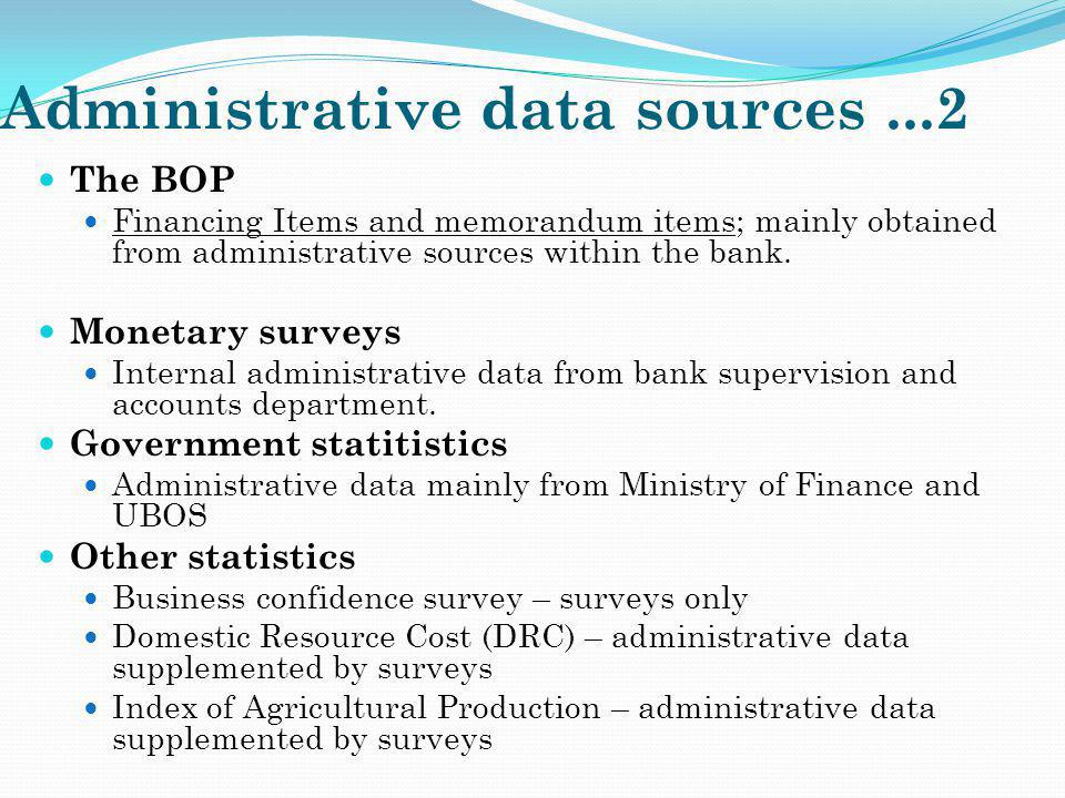 Challenges with Administrative Data Timeliness of administrative data sources provision of data inline with the requirements.
