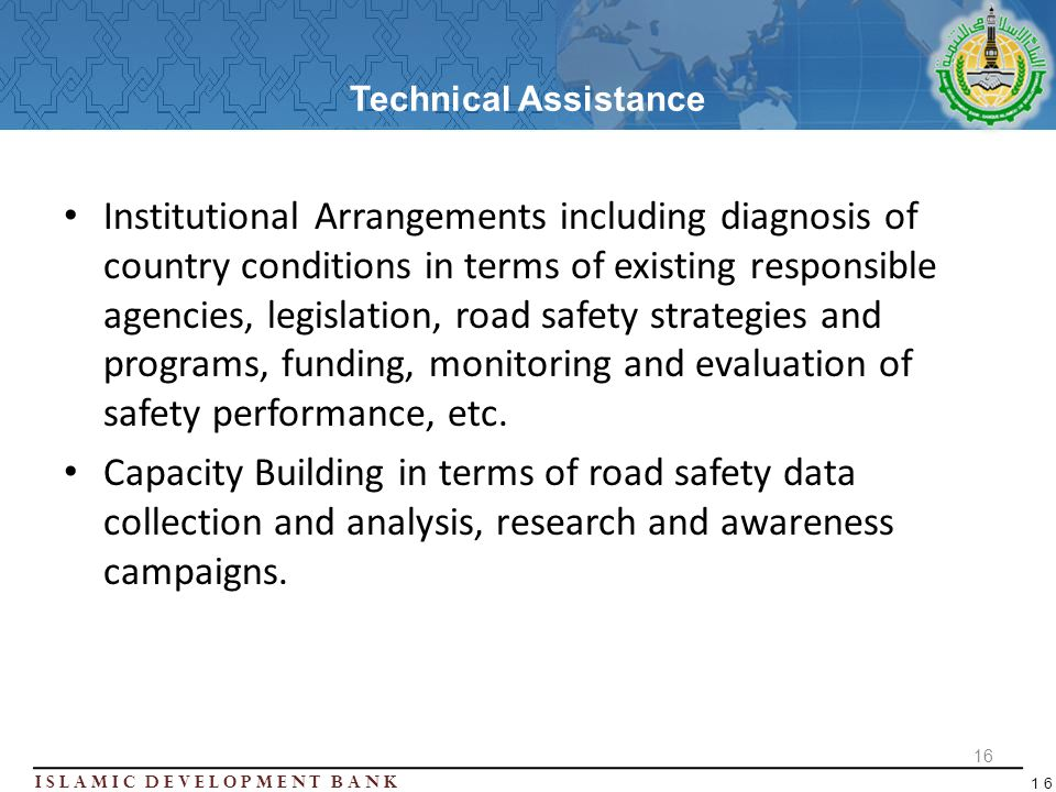 Islamic Development BanK 16 Technical Assistance Institutional Arrangements including diagnosis of country conditions in terms of existing responsible