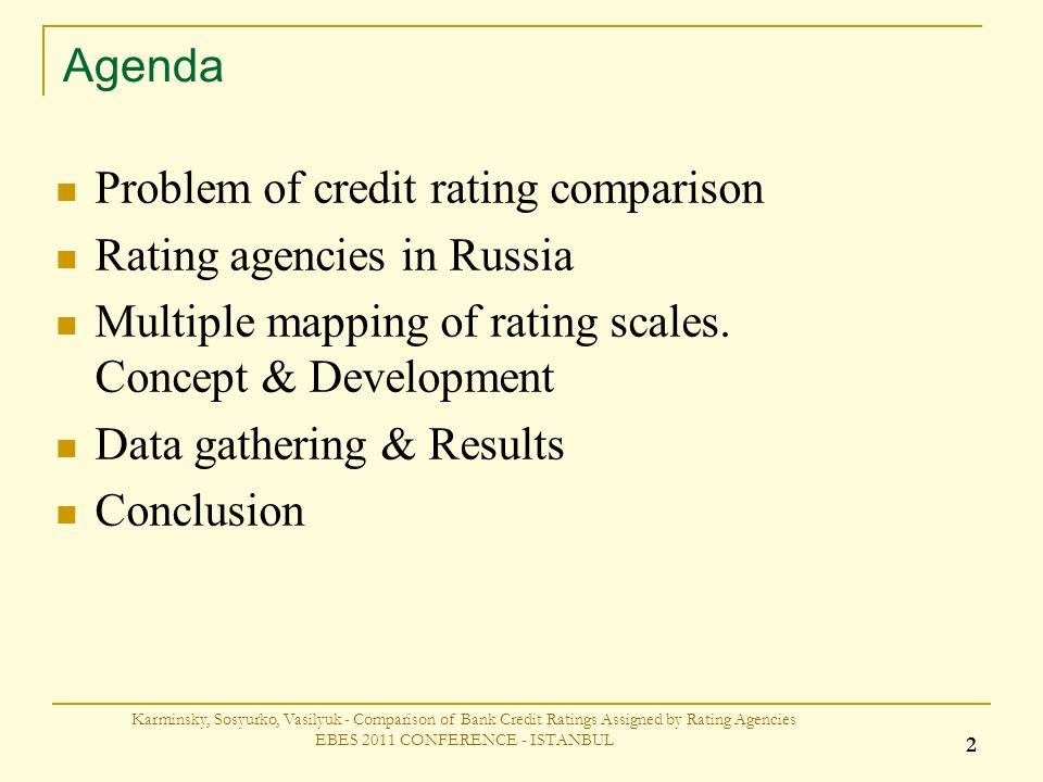 Agenda Problem of credit rating comparison Rating agencies in Russia Multiple mapping of rating scales.