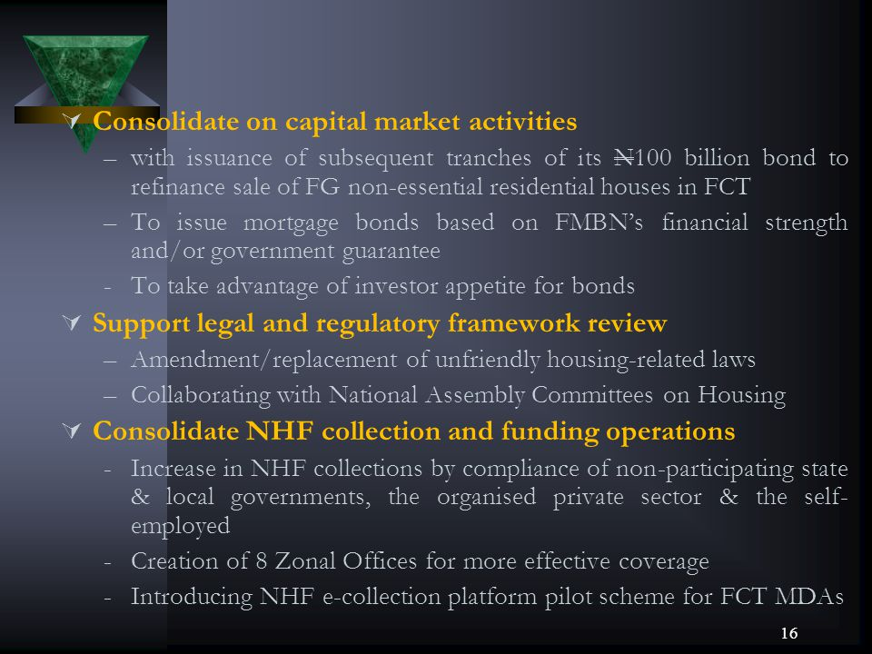 Consolidate on capital market activities –with issuance of subsequent tranches of its N100 billion bond to refinance sale of FG non-essential resident