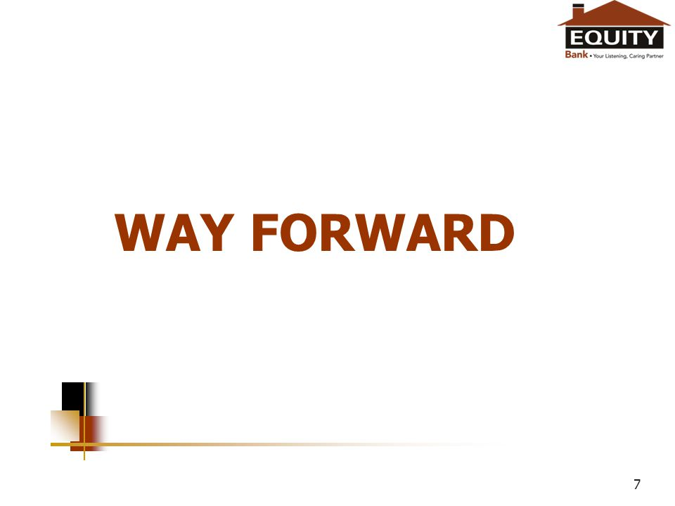 WAY FORWARD 7