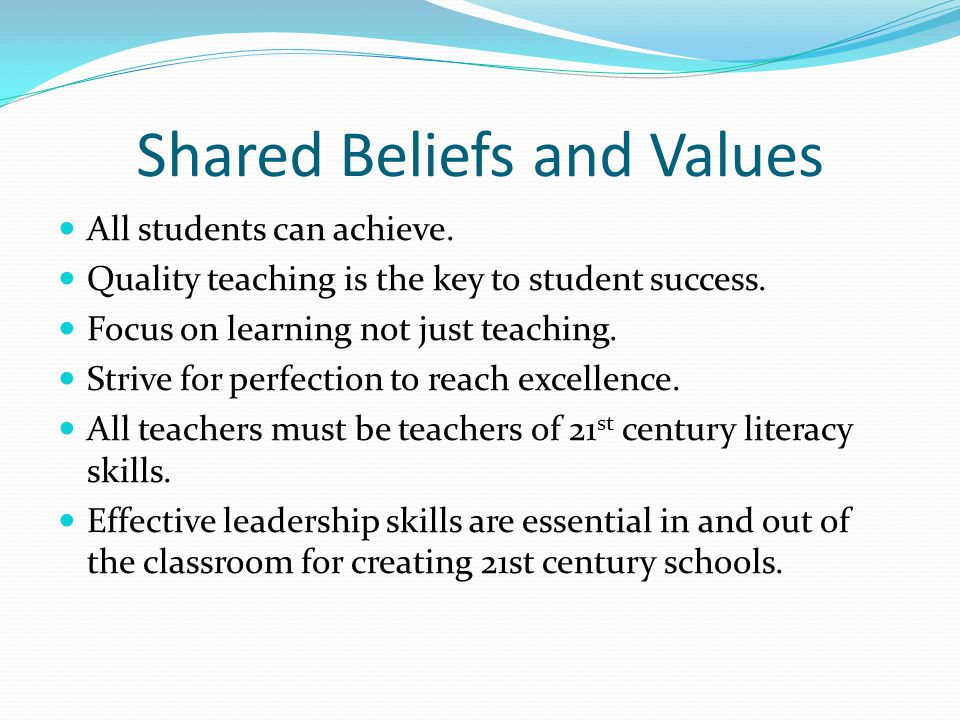 Shared Beliefs and Values All students can achieve.