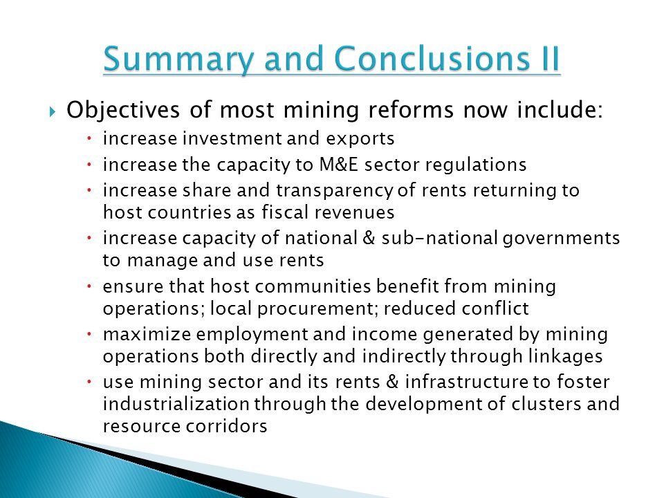 Objectives of most mining reforms now include: increase investment and exports increase the capacity to M&E sector regulations increase share and tran