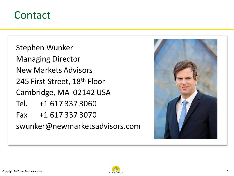 Copyright 2013 New Markets Advisors Contact Stephen Wunker Managing Director New Markets Advisors 245 First Street, 18 th Floor Cambridge, MA 02142 US