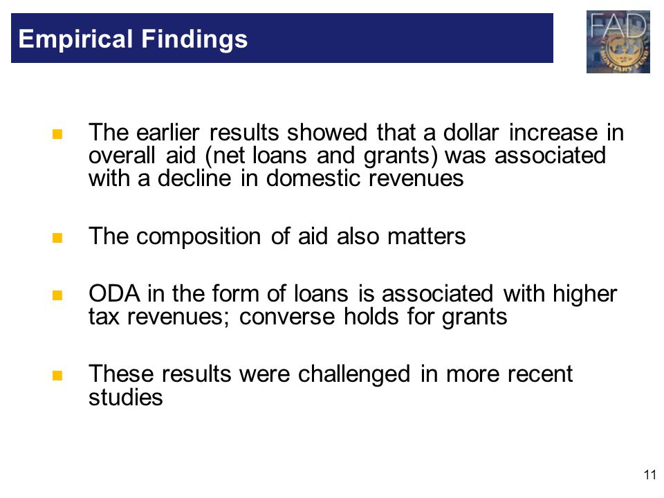 11 The earlier results showed that a dollar increase in overall aid (net loans and grants) was associated with a decline in domestic revenues The comp