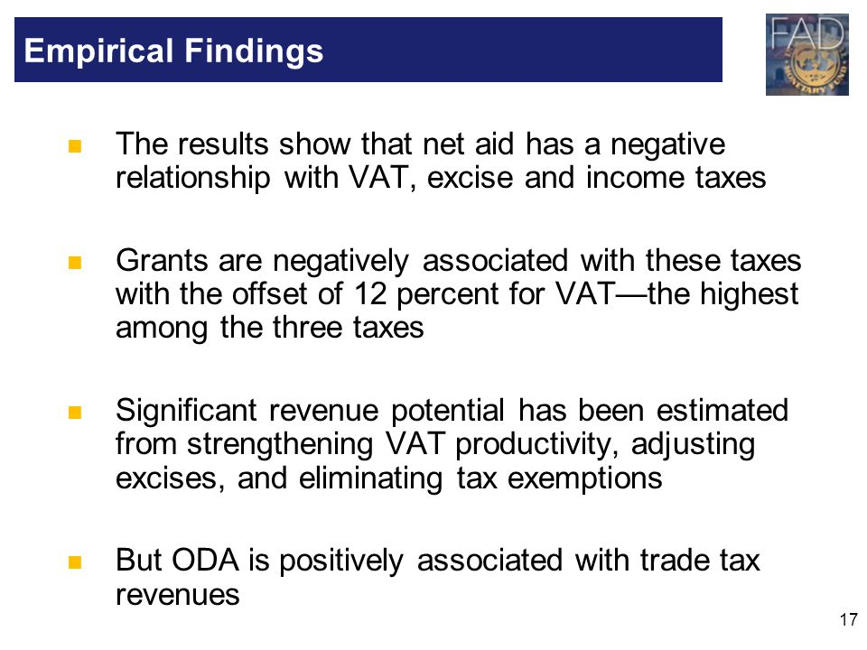17 The results show that net aid has a negative relationship with VAT, excise and income taxes Grants are negatively associated with these taxes with