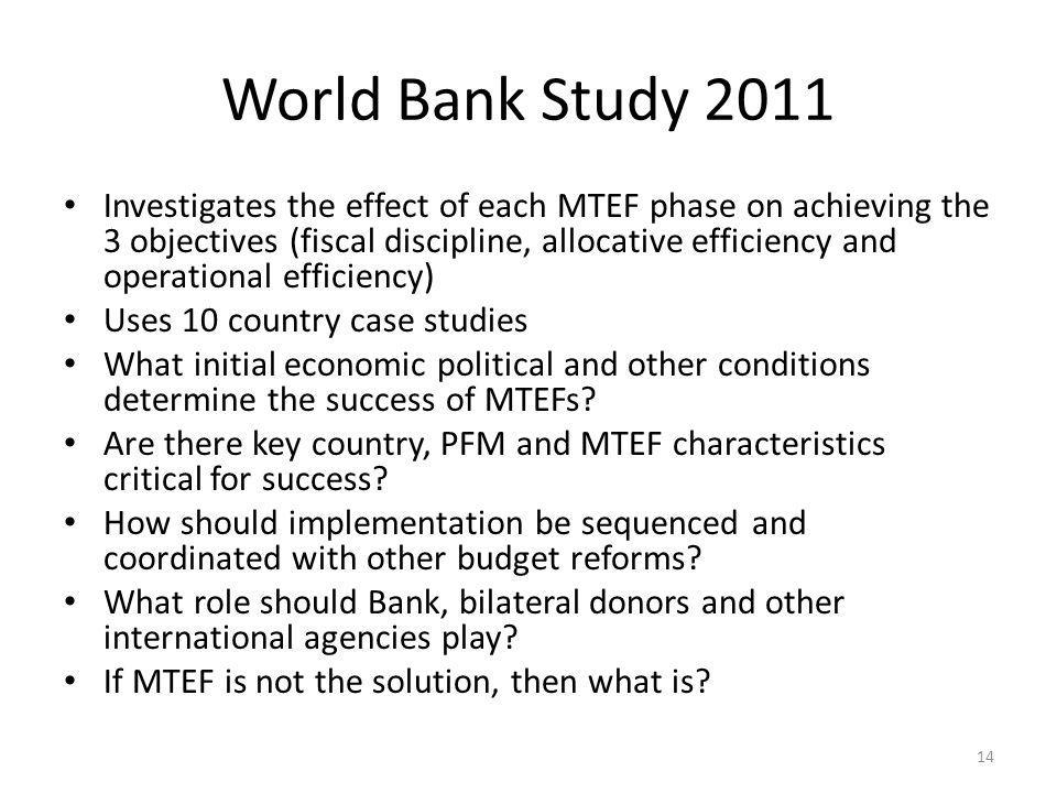 World Bank Study 2011 Investigates the effect of each MTEF phase on achieving the 3 objectives (fiscal discipline, allocative efficiency and operation
