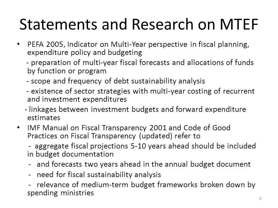 Statements and Research on MTEF PEFA 2005, Indicator on Multi-Year perspective in fiscal planning, expenditure policy and budgeting - preparation of m