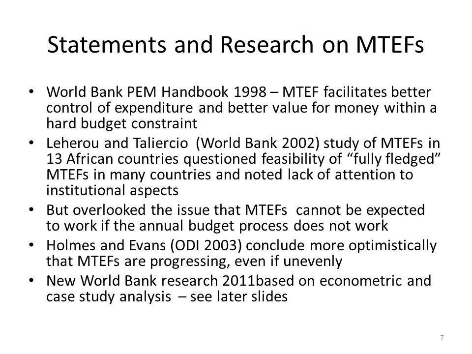 Statements and Research on MTEFs World Bank PEM Handbook 1998 – MTEF facilitates better control of expenditure and better value for money within a har
