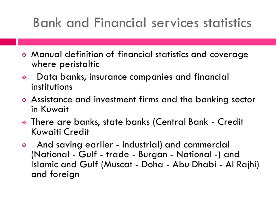 Bank and Financial services statistics Manual definition of financial statistics and coverage where peristaltic Data banks, insurance companies and fi