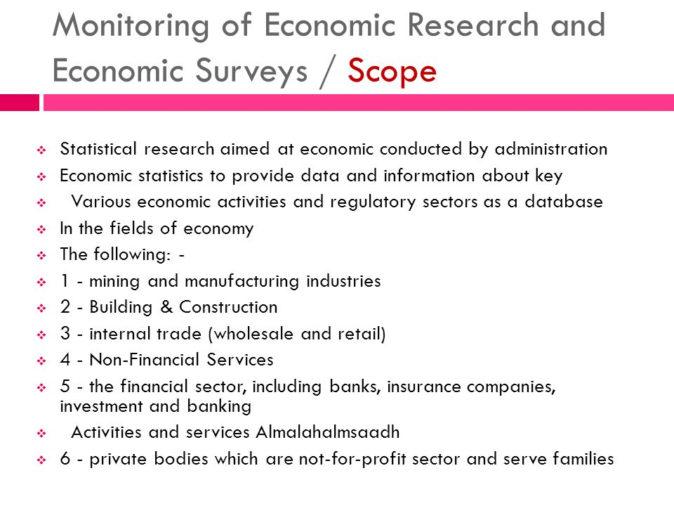 Statistical research aimed at economic conducted by administration Economic statistics to provide data and information about key Various economic acti