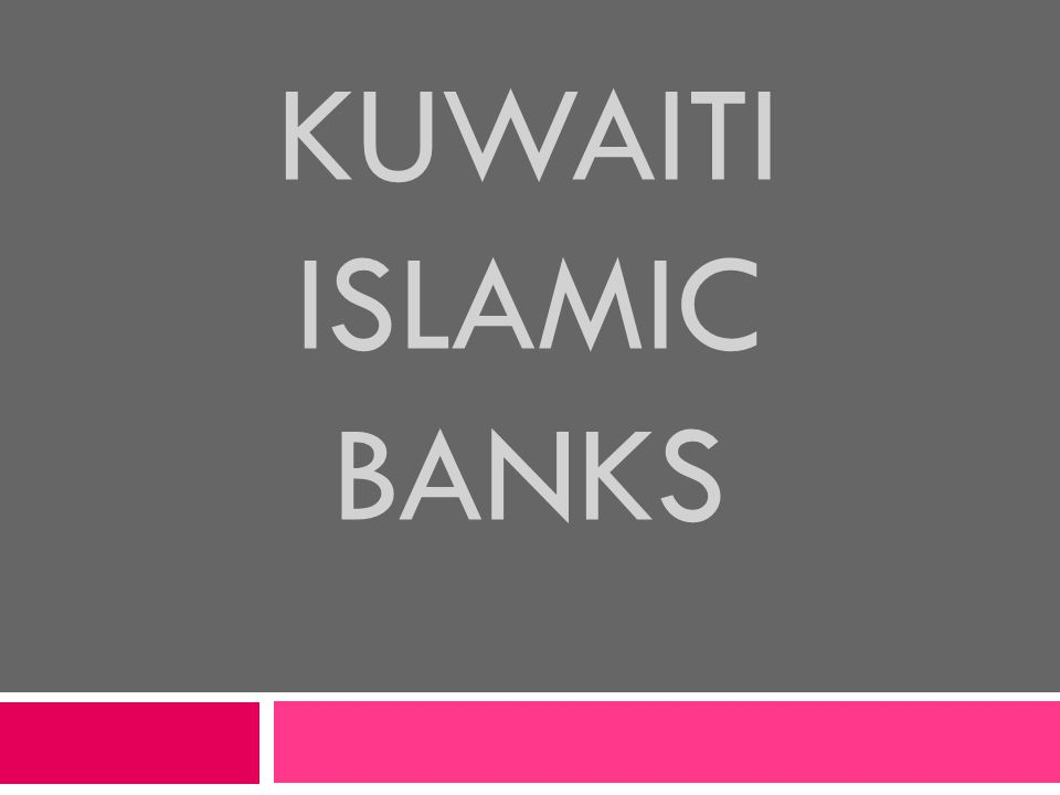 KUWAITI ISLAMIC BANKS