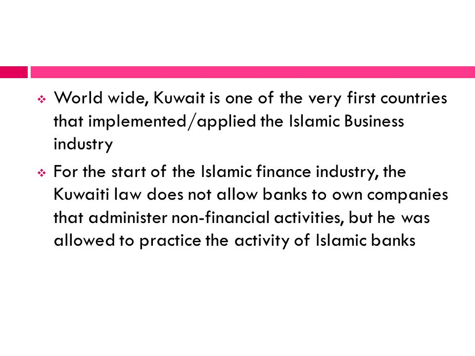 World wide, Kuwait is one of the very first countries that implemented/applied the Islamic Business industry For the start of the Islamic finance indu