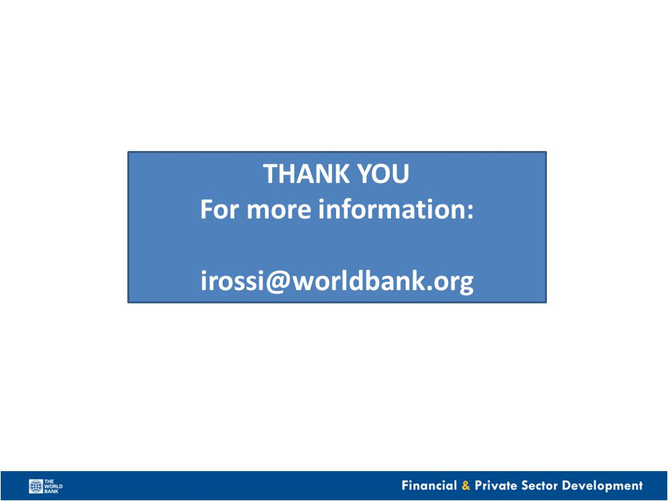 THANK YOU For more information: irossi@worldbank.org