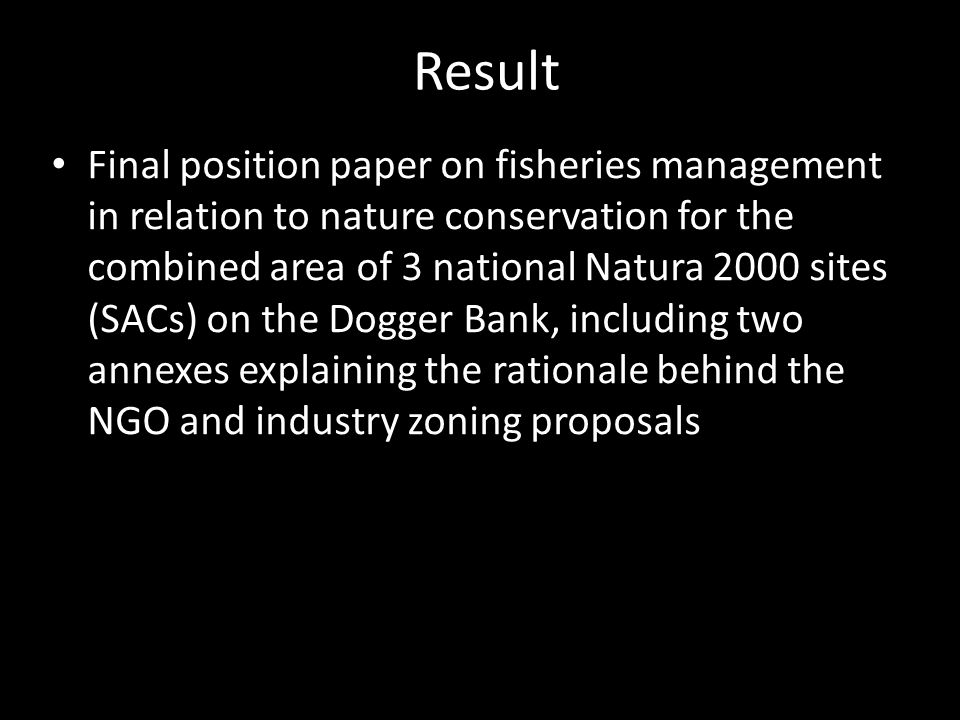 Result Final position paper on fisheries management in relation to nature conservation for the combined area of 3 national Natura 2000 sites (SACs) on the Dogger Bank, including two annexes explaining the rationale behind the NGO and industry zoning proposals