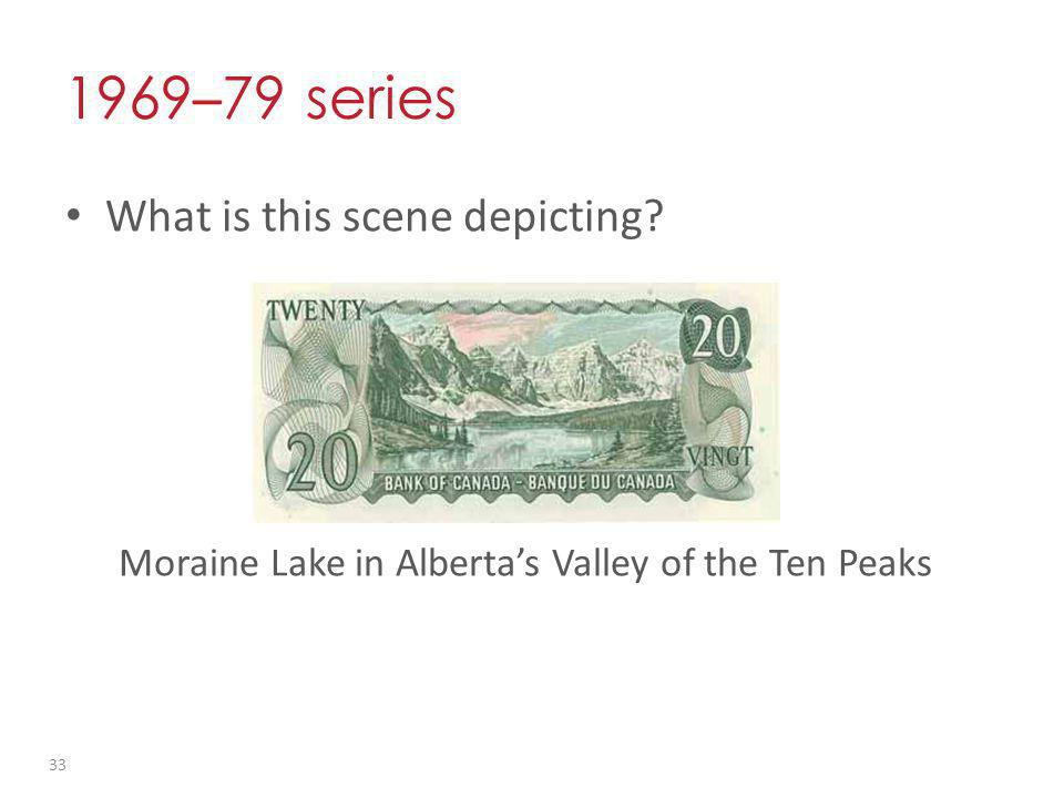 1969 – 79 series What is this scene depicting Moraine Lake in Albertas Valley of the Ten Peaks 33