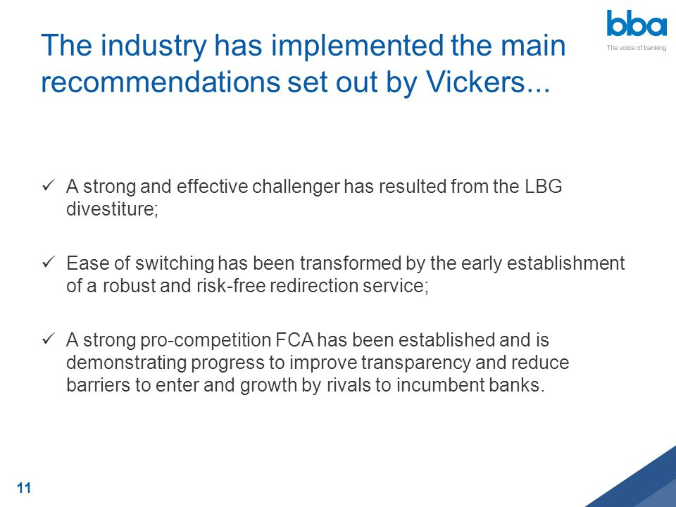 The industry has implemented the main recommendations set out by Vickers... A strong and effective challenger has resulted from the LBG divestiture; E