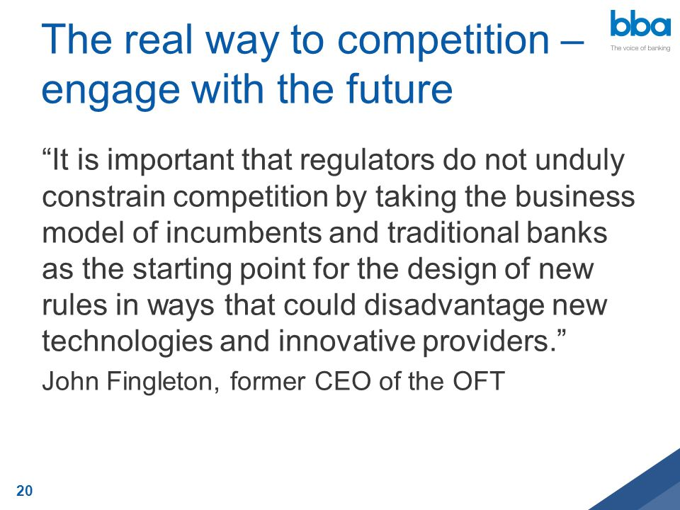 The real way to competition – engage with the future It is important that regulators do not unduly constrain competition by taking the business model