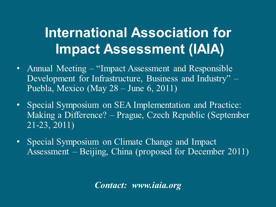 International Association for Impact Assessment (IAIA) Annual Meeting – Impact Assessment and Responsible Development for Infrastructure, Business and