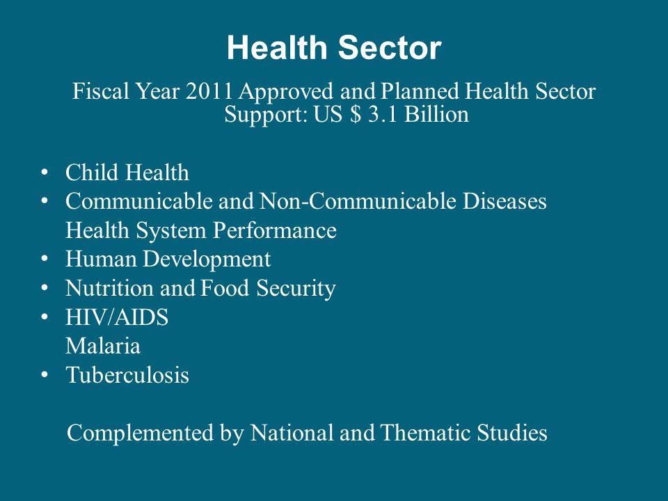Health Sector Fiscal Year 2011 Approved and Planned Health Sector Support: US $ 3.1 Billion Child Health Communicable and Non-Communicable Diseases He