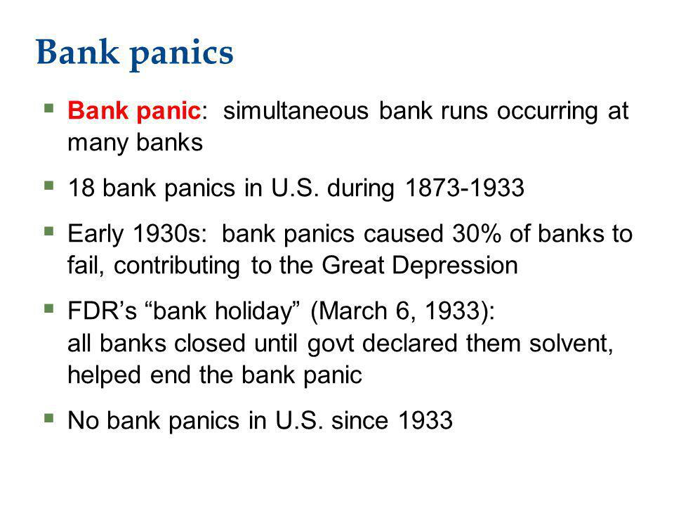 Bank panics Bank panic: simultaneous bank runs occurring at many banks 18 bank panics in U.S.