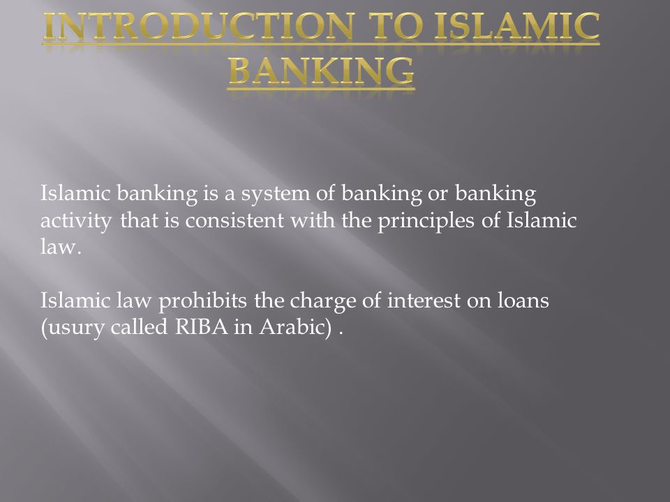 Islamic banking is a system of banking or banking activity that is consistent with the principles of Islamic law.