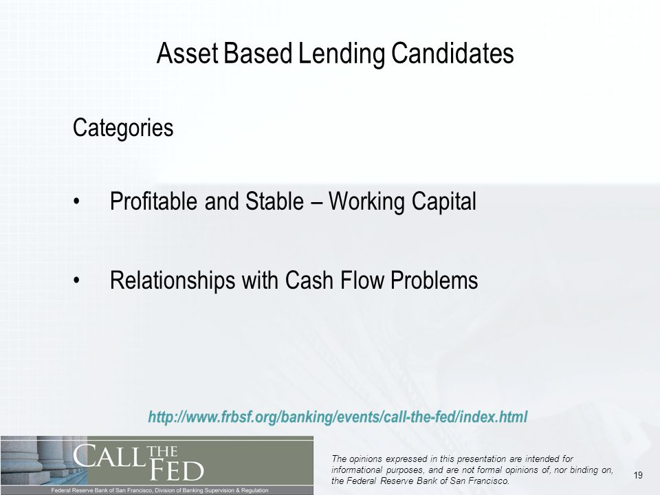 19 The opinions expressed in this presentation are intended for informational purposes, and are not formal opinions of, nor binding on, the Federal Reserve Bank of San Francisco.