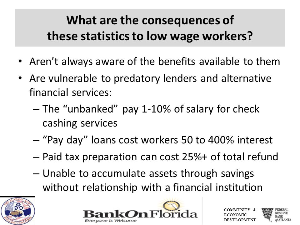 COMMUNITY & ECONOMIC DEVELOPMENT What are the consequences of these statistics to low wage workers? Arent always aware of the benefits available to th