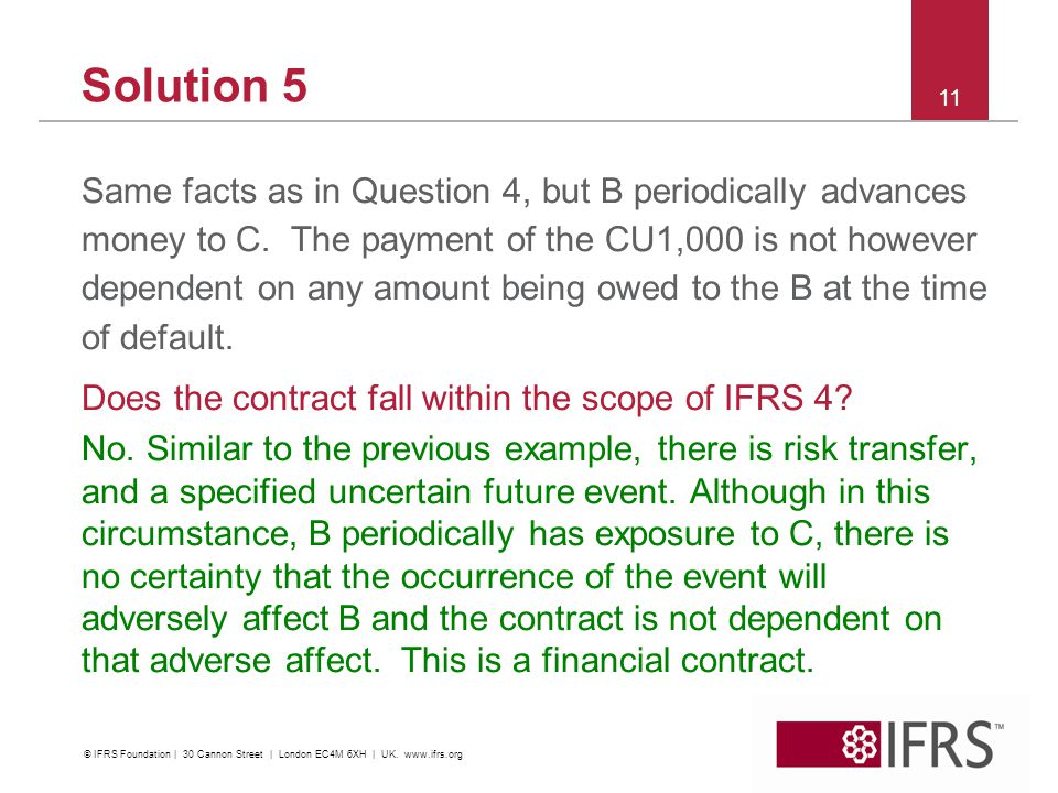 Solution 5 Same facts as in Question 4, but B periodically advances money to C. The payment of the CU1,000 is not however dependent on any amount bein