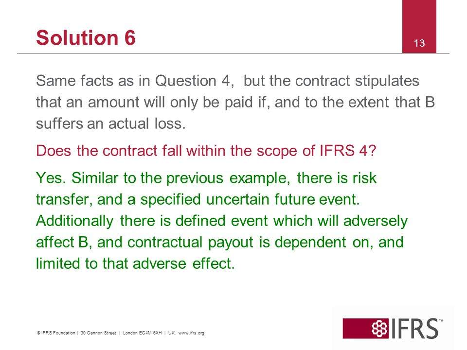 Solution 6 Same facts as in Question 4, but the contract stipulates that an amount will only be paid if, and to the extent that B suffers an actual loss.