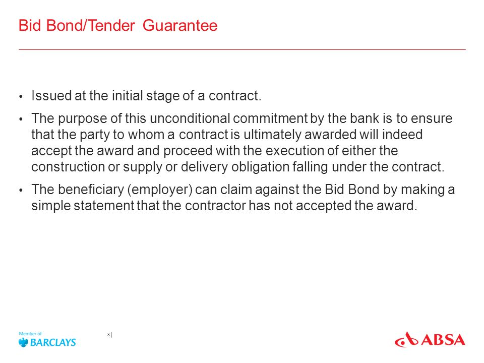 Bid Bond/Tender Guarantee Issued at the initial stage of a contract. The purpose of this unconditional commitment by the bank is to ensure that the pa