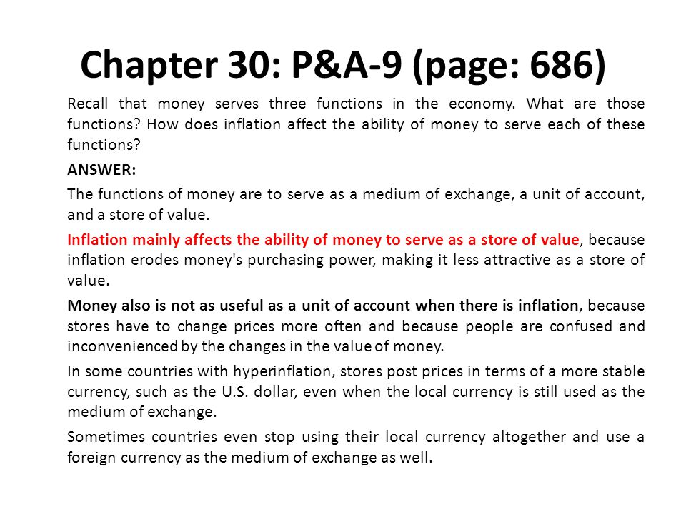 Chapter 30: P&A-9 (page: 686) Recall that money serves three functions in the economy.