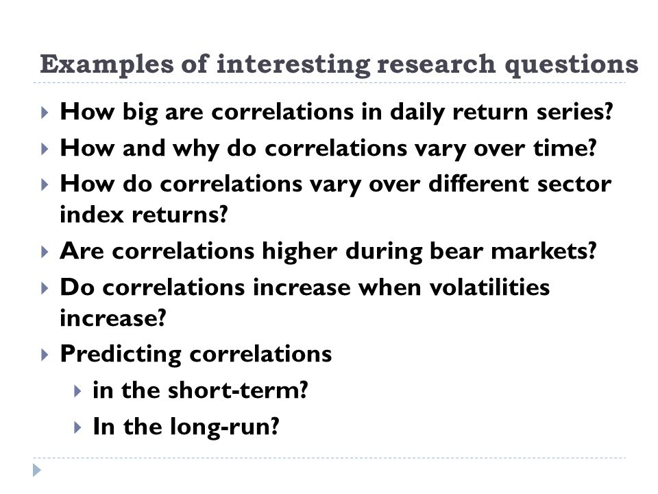 Examples of interesting research questions How big are correlations in daily return series.