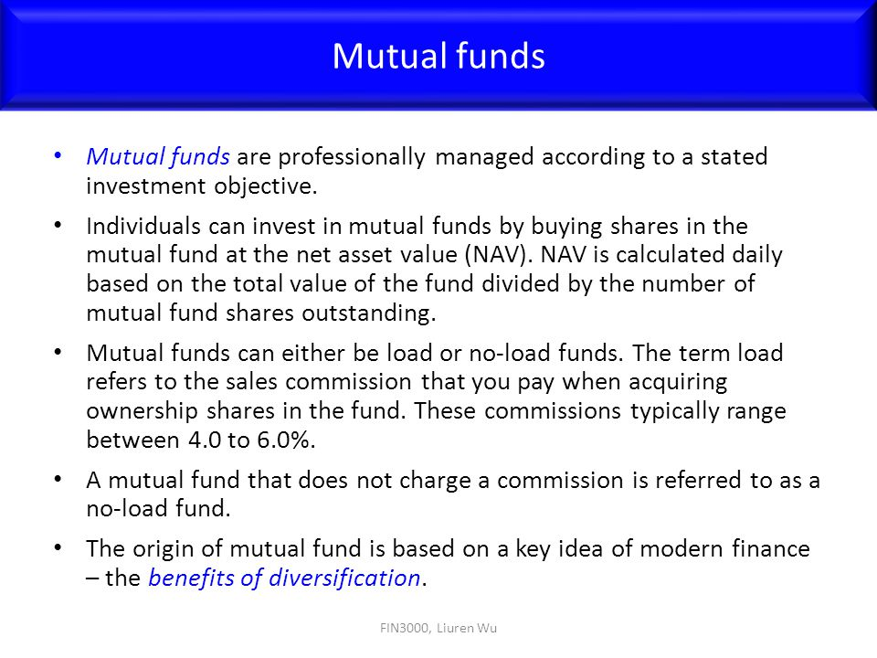 Mutual funds are professionally managed according to a stated investment objective. Individuals can invest in mutual funds by buying shares in the mut