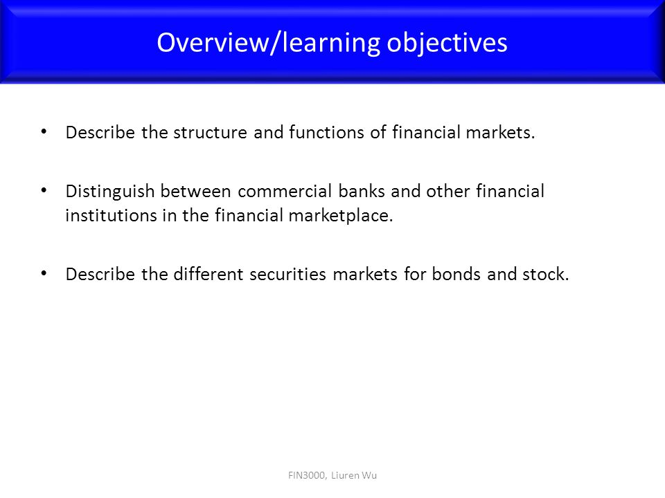 Describe the structure and functions of financial markets. Distinguish between commercial banks and other financial institutions in the financial mark