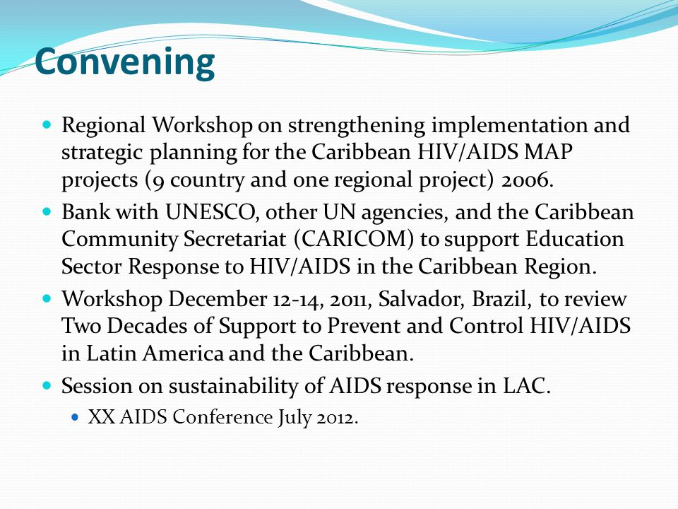 Convening Regional Workshop on strengthening implementation and strategic planning for the Caribbean HIV/AIDS MAP projects (9 country and one regional