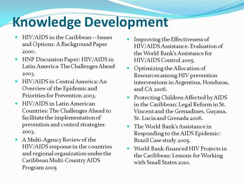 Knowledge Development HIV/AIDS in the CaribbeanIssues and Options: A Background Paper 2000. HNP Discussion Paper: HIV/AIDS in Latin America-The Challe