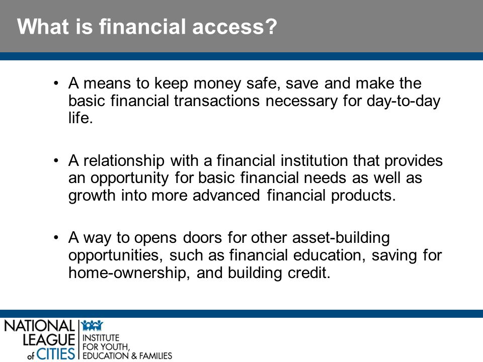 What is financial access.