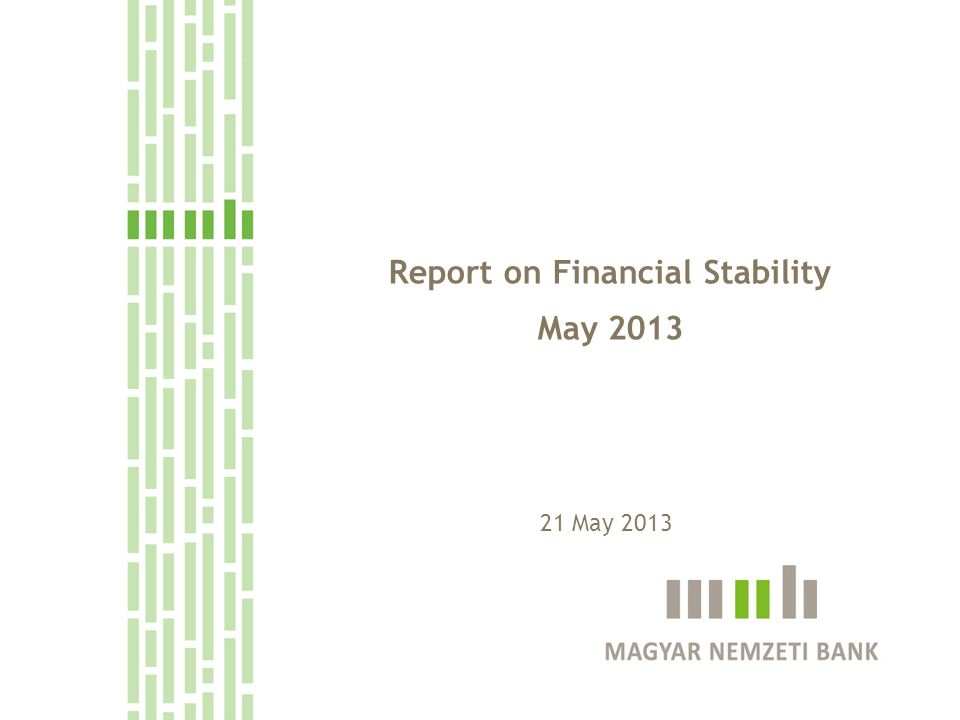 Report on Financial Stability May 2013 21 May 2013