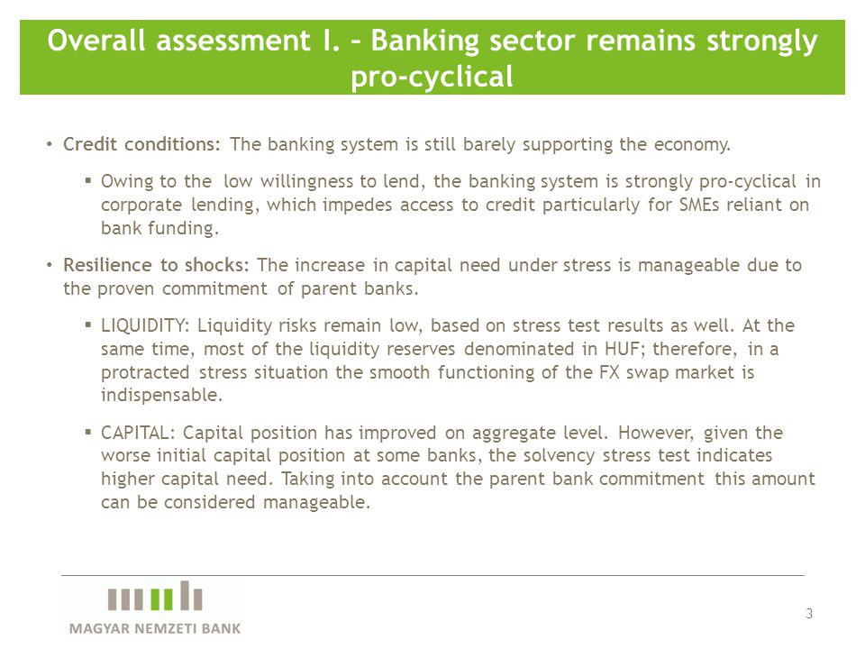 Credit conditions: The banking system is still barely supporting the economy. Owing to the low willingness to lend, the banking system is strongly pro