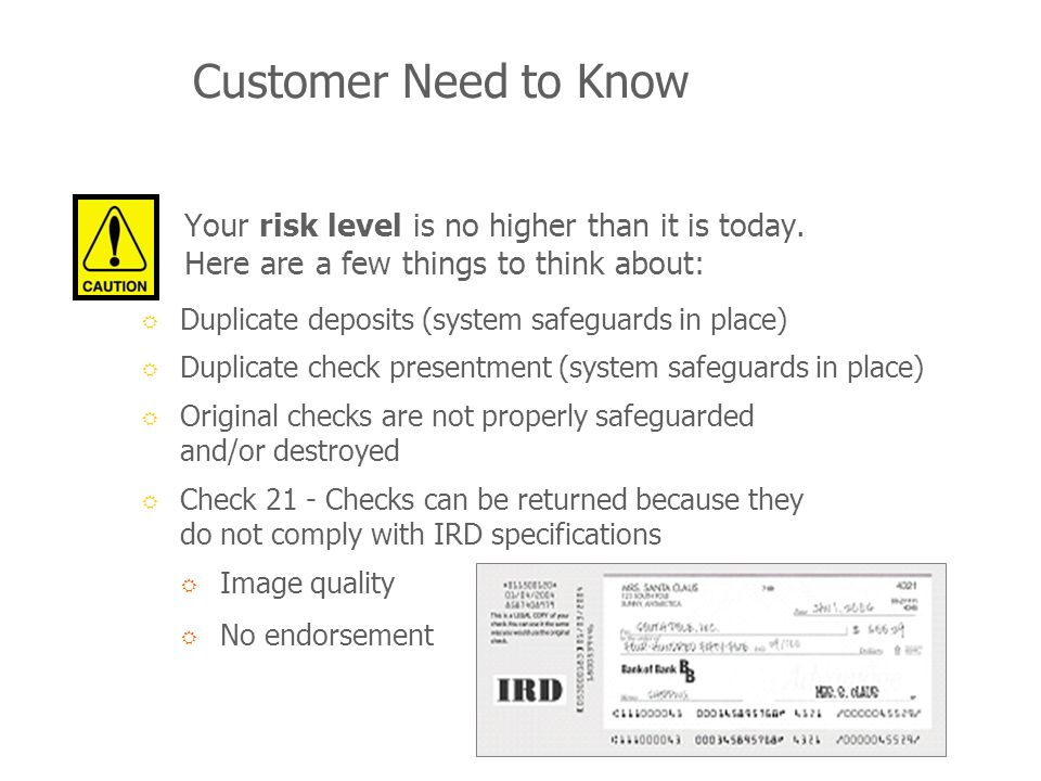 Customer Need to Know Your risk level is no higher than it is today.