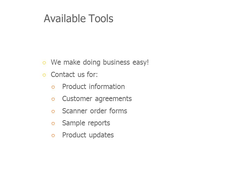 Available Tools We make doing business easy.