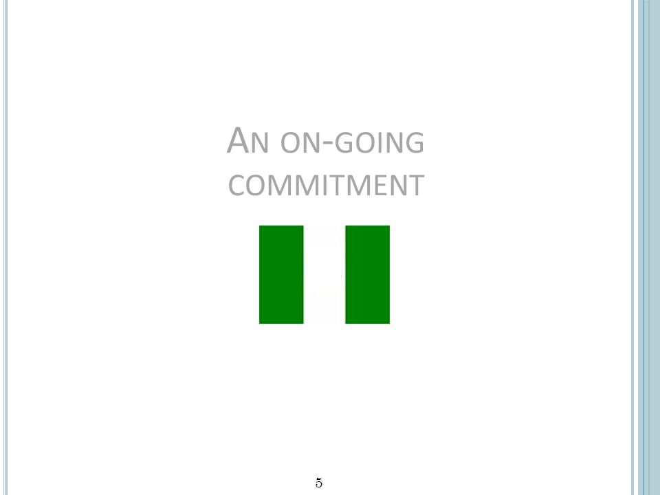 A N ON - GOING COMMITMENT 5