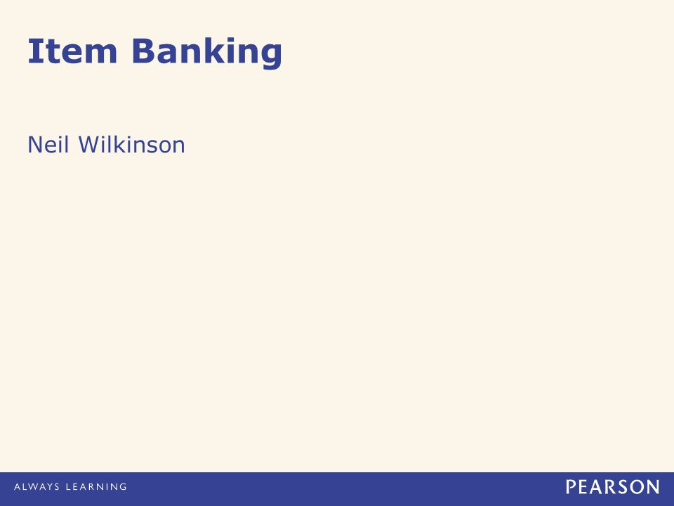 Item Banking Neil Wilkinson