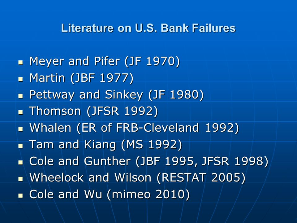 Literature on U.S. Bank Failures Meyer and Pifer (JF 1970) Meyer and Pifer (JF 1970) Martin (JBF 1977) Martin (JBF 1977) Pettway and Sinkey (JF 1980)