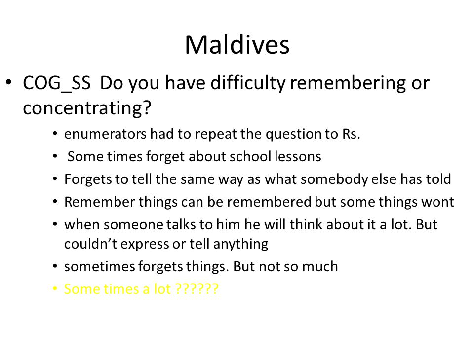 Maldives COG_SSDo you have difficulty remembering or concentrating.