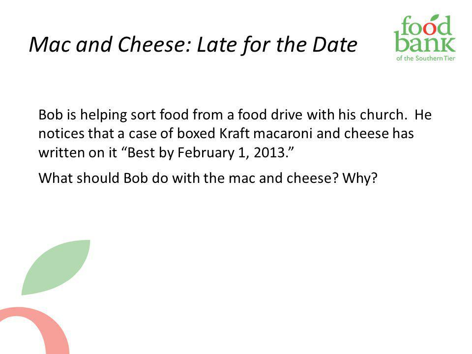 Mac and Cheese: Late for the Date Bob is helping sort food from a food drive with his church. He notices that a case of boxed Kraft macaroni and chees