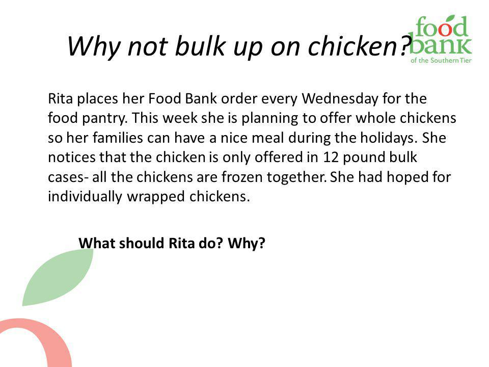 Why not bulk up on chicken? Rita places her Food Bank order every Wednesday for the food pantry. This week she is planning to offer whole chickens so